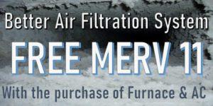 Free Merv 11 Filtration System*