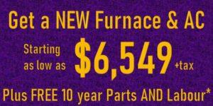 New Furnace & AC starting at $6549 plus tax*